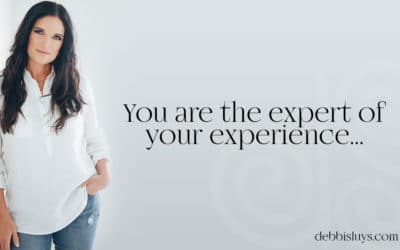 You Are the Expert of Your Experience